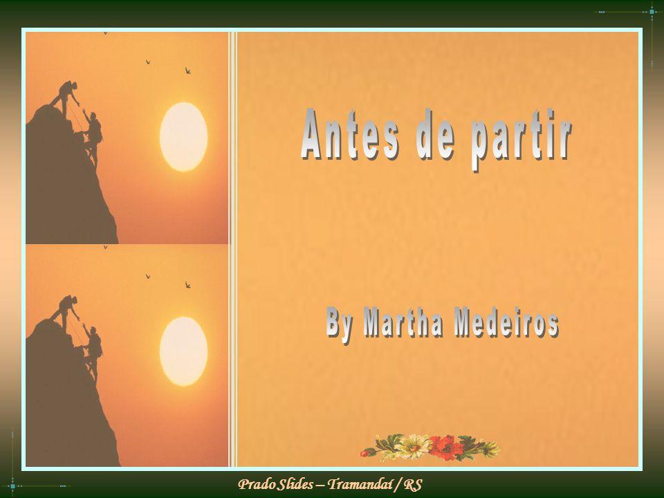 Antes de partir By Martha Medeiros