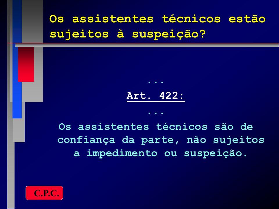 Os assistentes técnicos estão sujeitos à suspeição