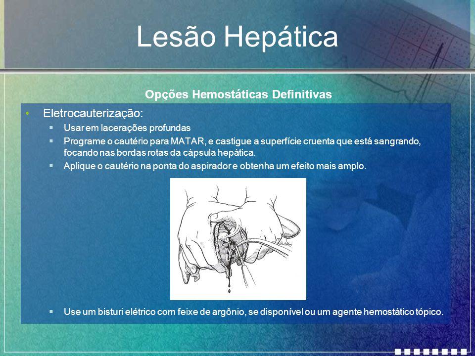 Lesão Hepática Opções Hemostáticas Definitivas Eletrocauterização: