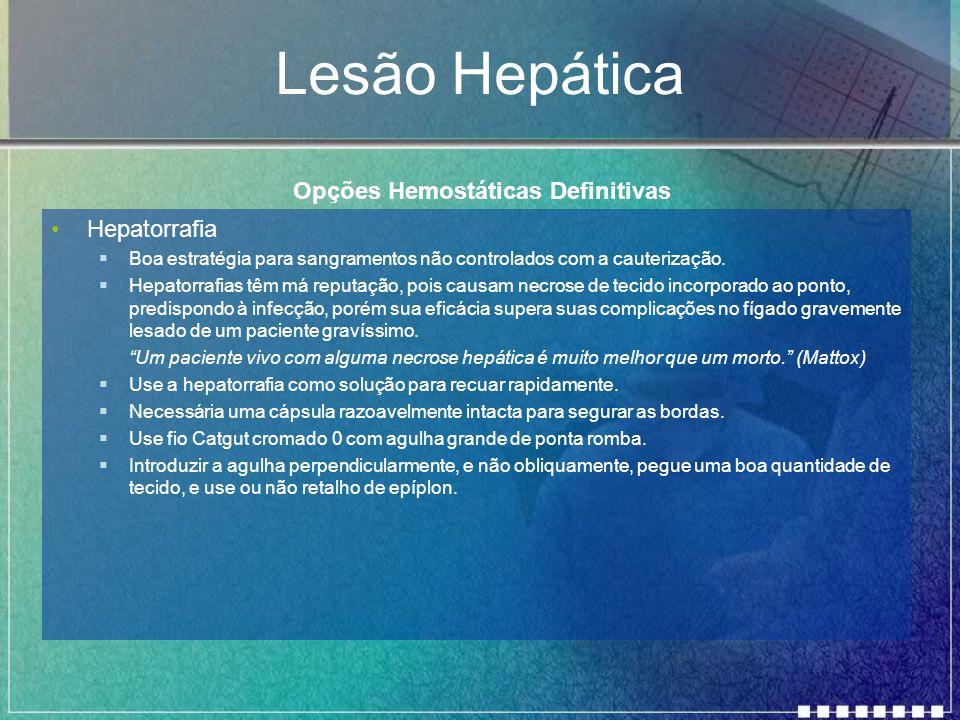 Lesão Hepática Opções Hemostáticas Definitivas Hepatorrafia