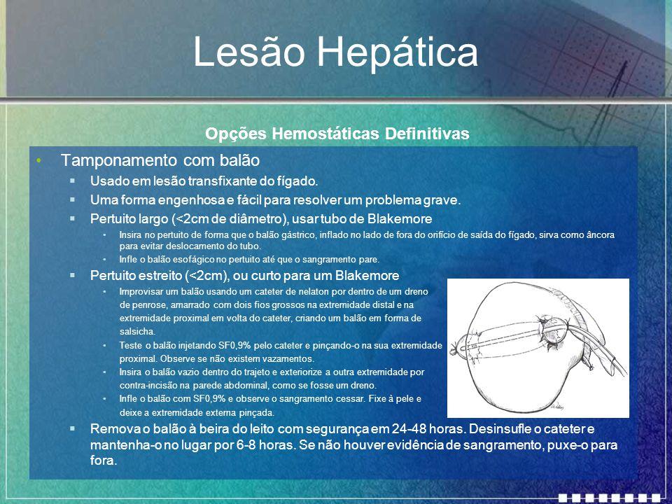 Lesão Hepática Opções Hemostáticas Definitivas Tamponamento com balão