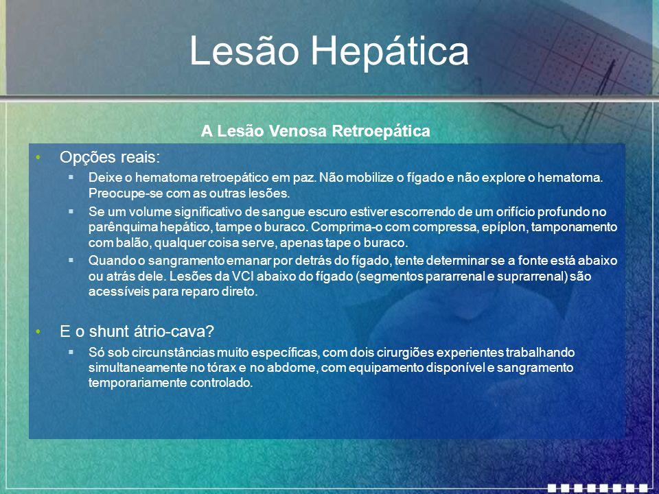 Lesão Hepática A Lesão Venosa Retroepática Opções reais: