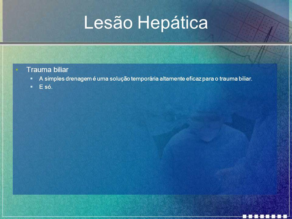 Lesão Hepática Trauma biliar