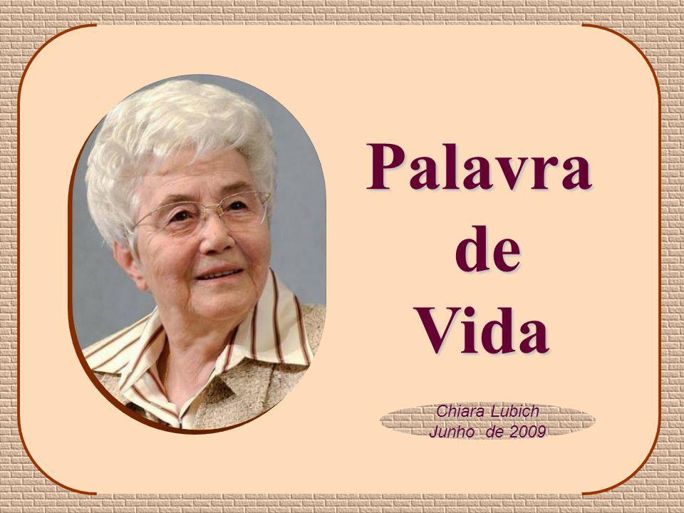 Palavra de Vida Chiara Lubich Junho de 2009