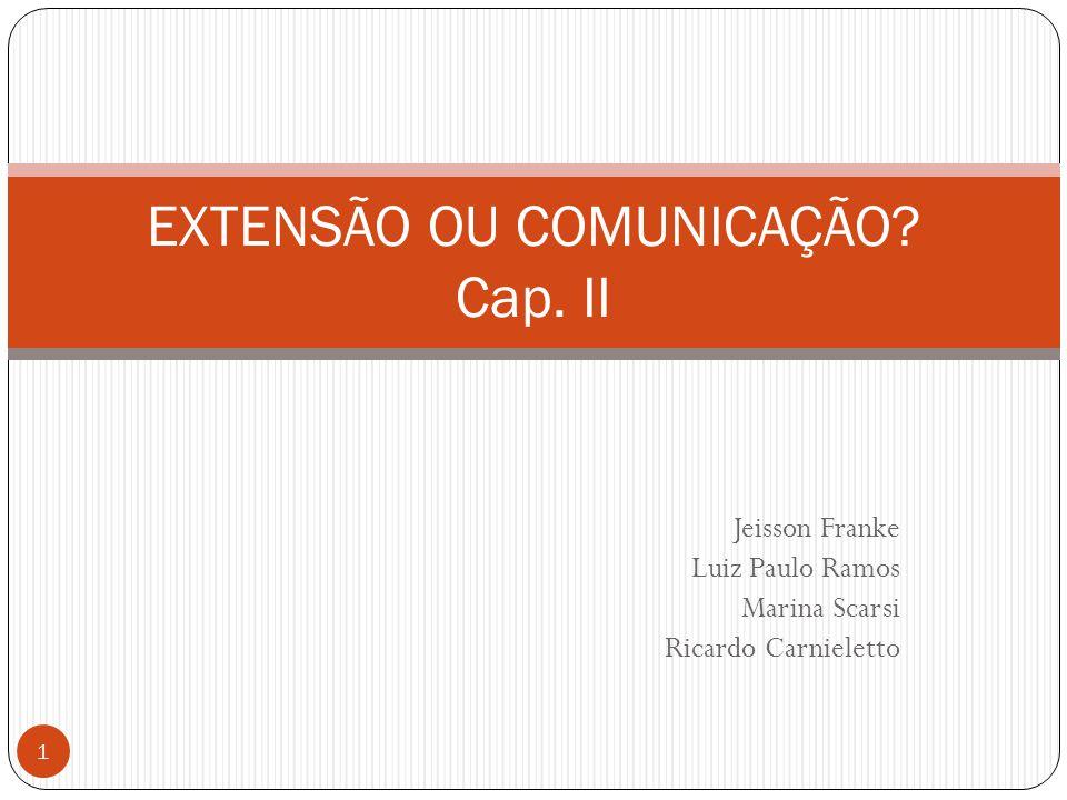 EXTENSÃO OU COMUNICAÇÃO Cap. II