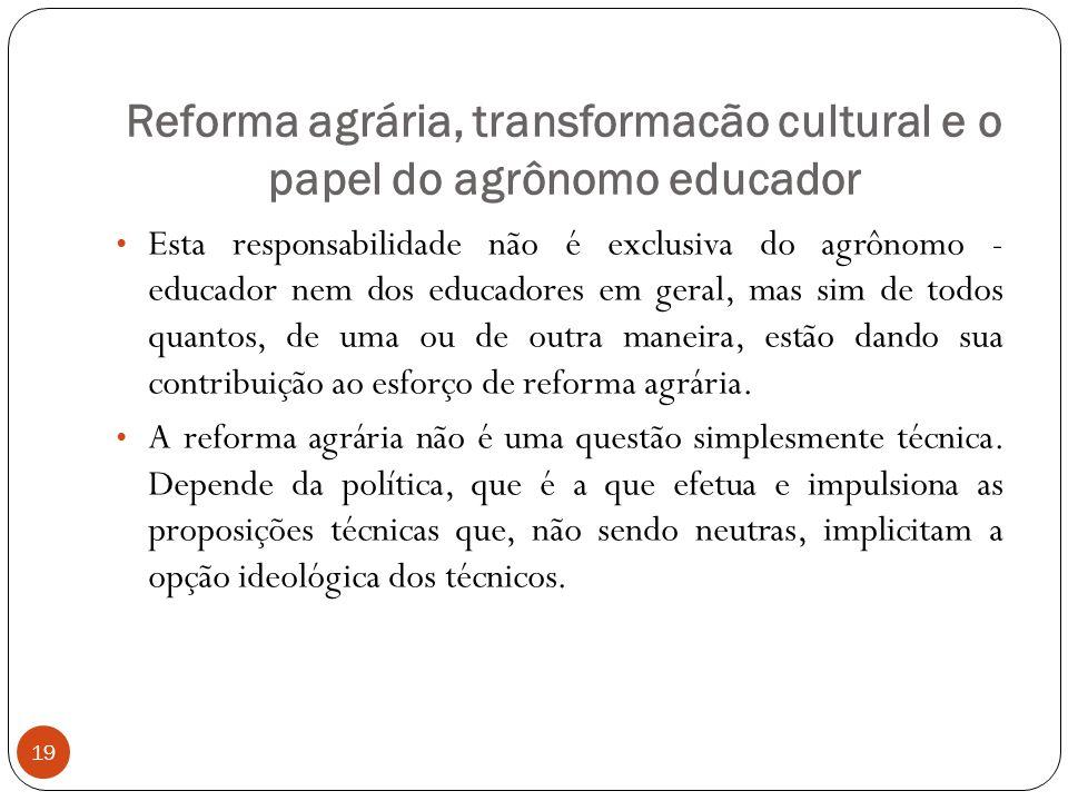 Reforma agrária, transformacão cultural e o papel do agrônomo educador