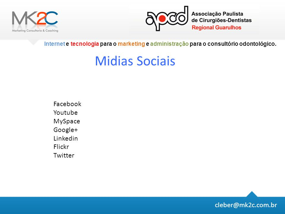 Midias Sociais Facebook Youtube MySpace Google+ Linkedin Flickr