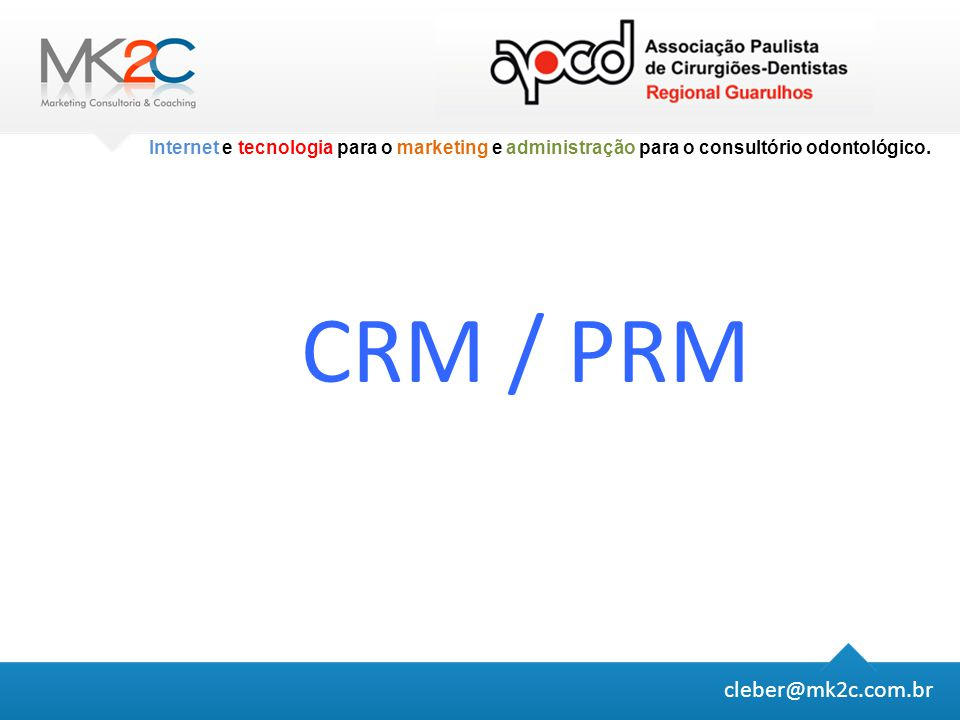 CRM / PRM cleber@mk2c.com.br