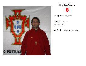 Paulo Costa 8 Posição: AVANÇADO Idade: 31 anos Altura: 1,65