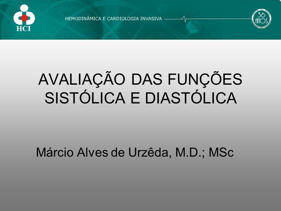 AVALIAÇÃO DAS FUNÇÕES SISTÓLICA E DIASTÓLICA