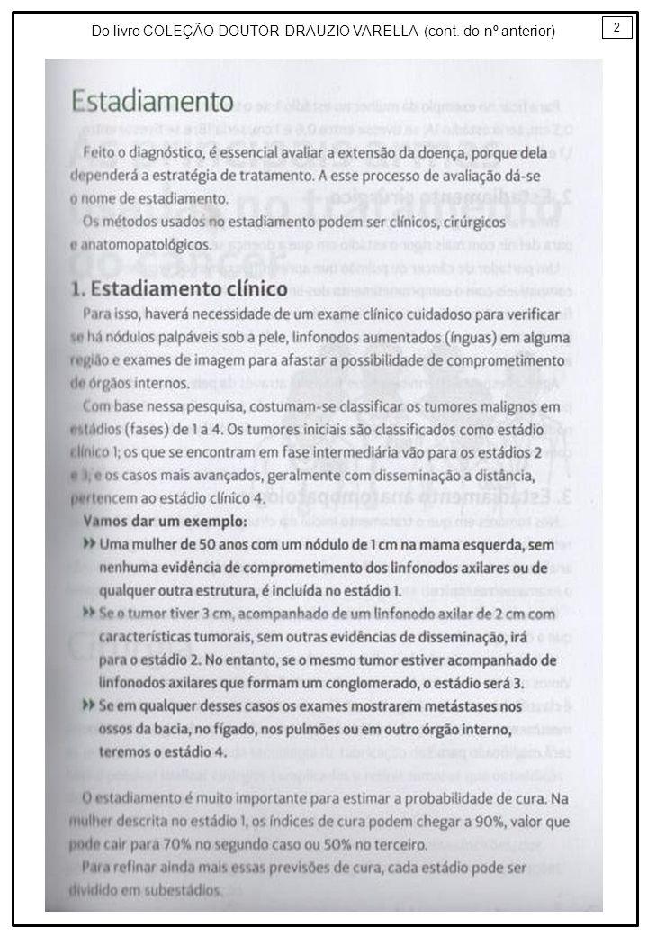 Do livro COLEÇÃO DOUTOR DRAUZIO VARELLA (cont. do nº anterior)