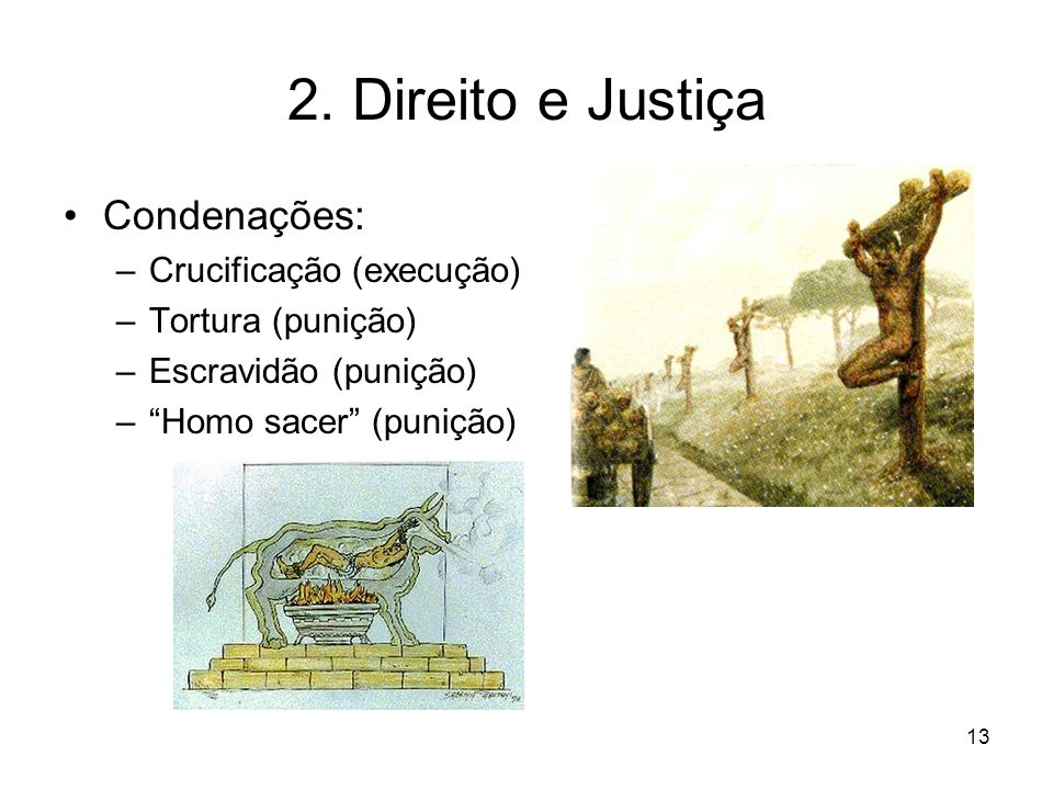 2. Direito e Justiça Condenações: Crucificação (execução)