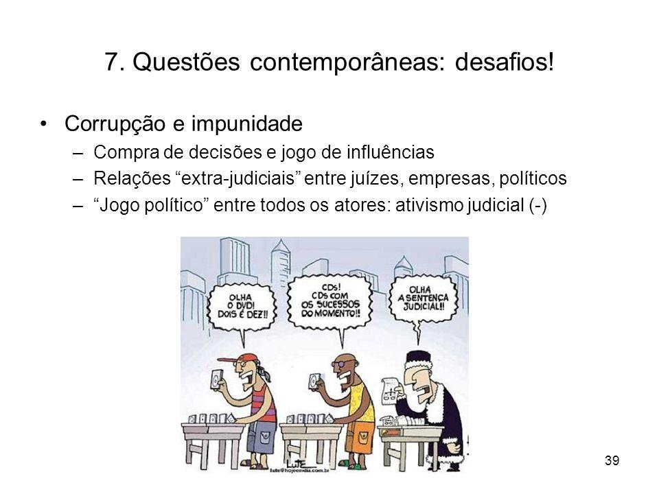 7. Questões contemporâneas: desafios!