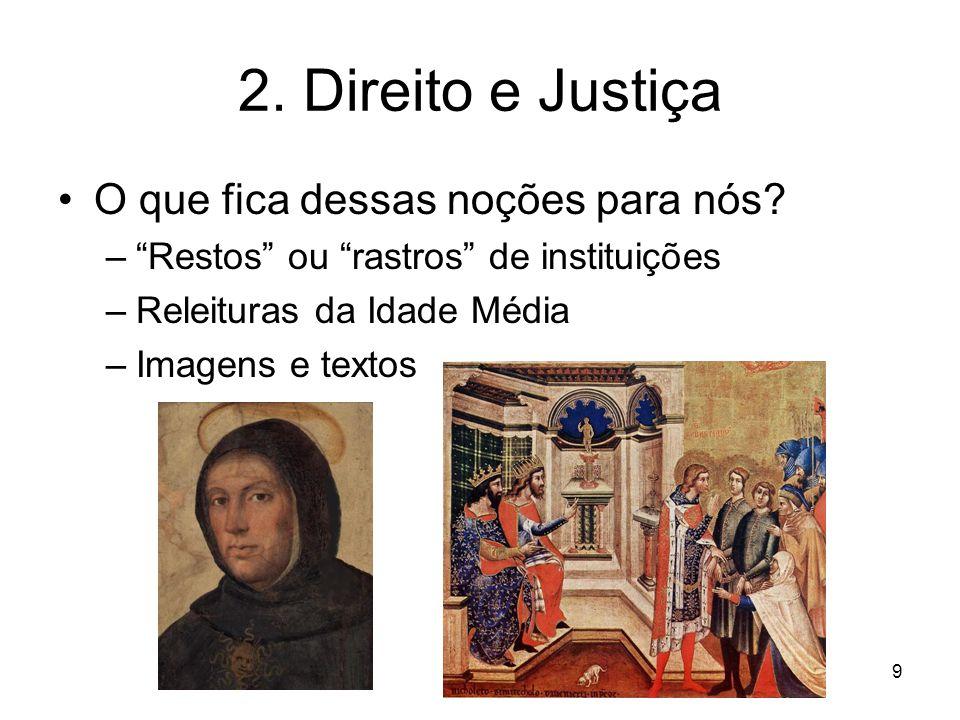 2. Direito e Justiça O que fica dessas noções para nós