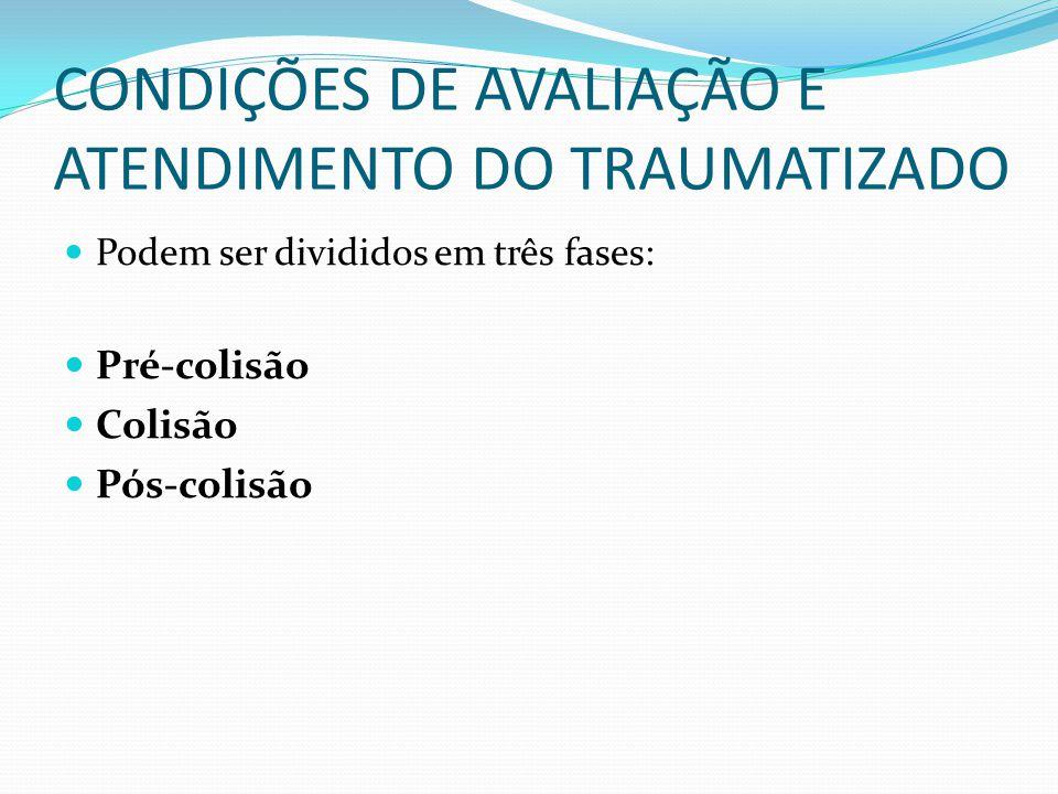 CONDIÇÕES DE AVALIAÇÃO E ATENDIMENTO DO TRAUMATIZADO