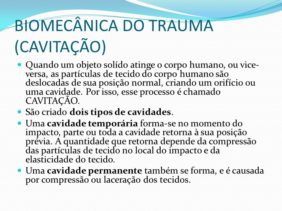 BIOMECÂNICA DO TRAUMA (CAVITAÇÃO)