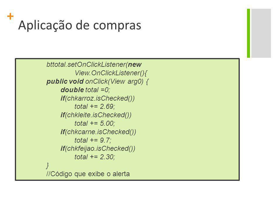 Aplicação de compras bttotal.setOnClickListener(new