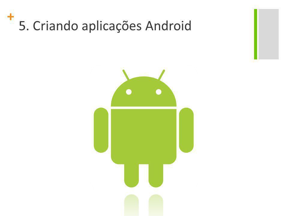 5. Criando aplicações Android
