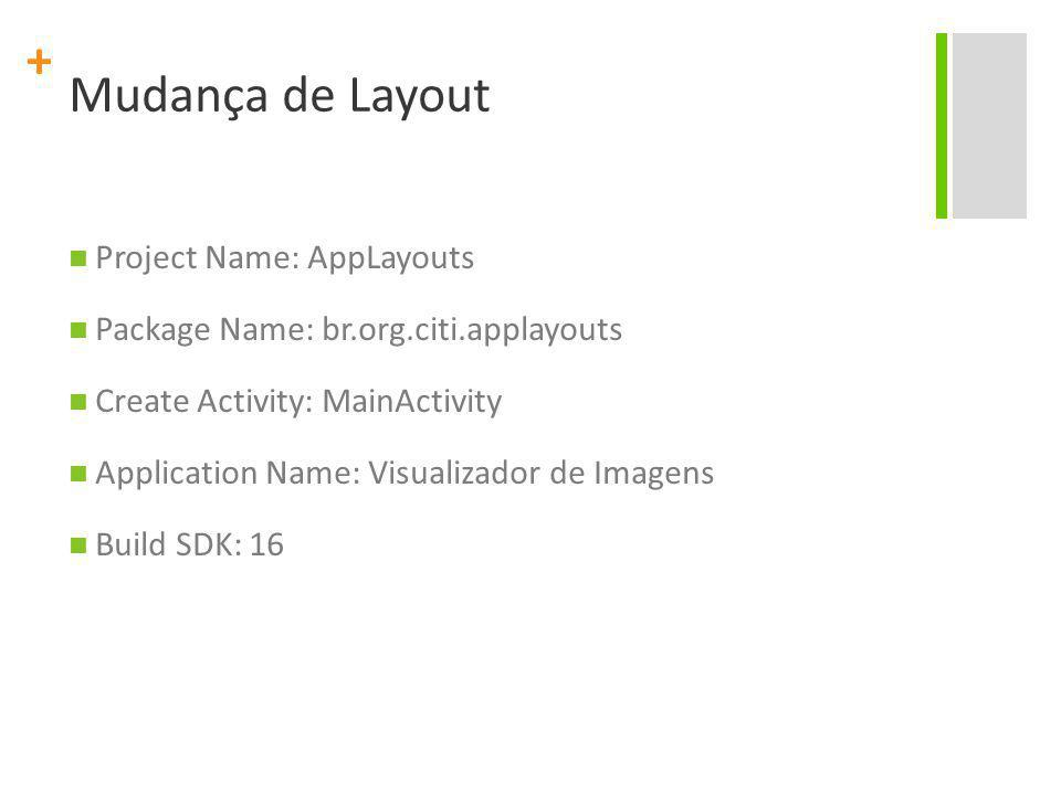 Mudança de Layout Project Name: AppLayouts