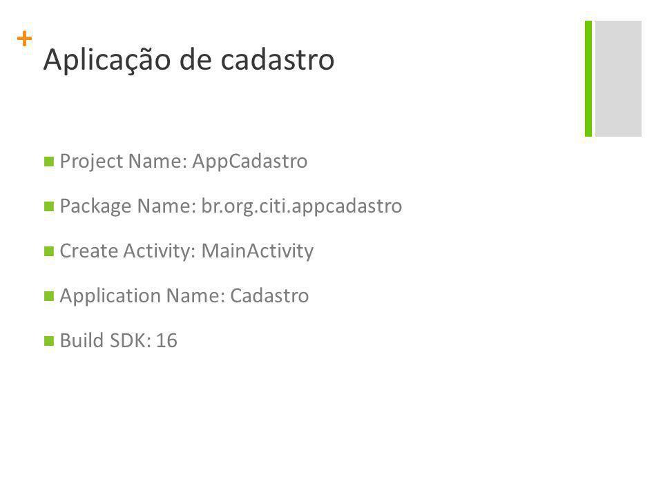 Aplicação de cadastro Project Name: AppCadastro