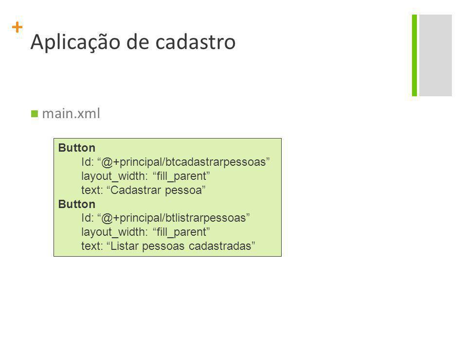 Aplicação de cadastro main.xml Button