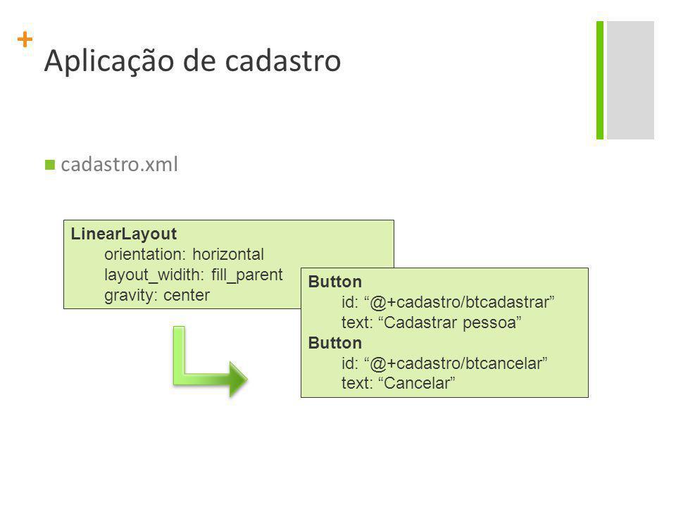 Aplicação de cadastro cadastro.xml LinearLayout