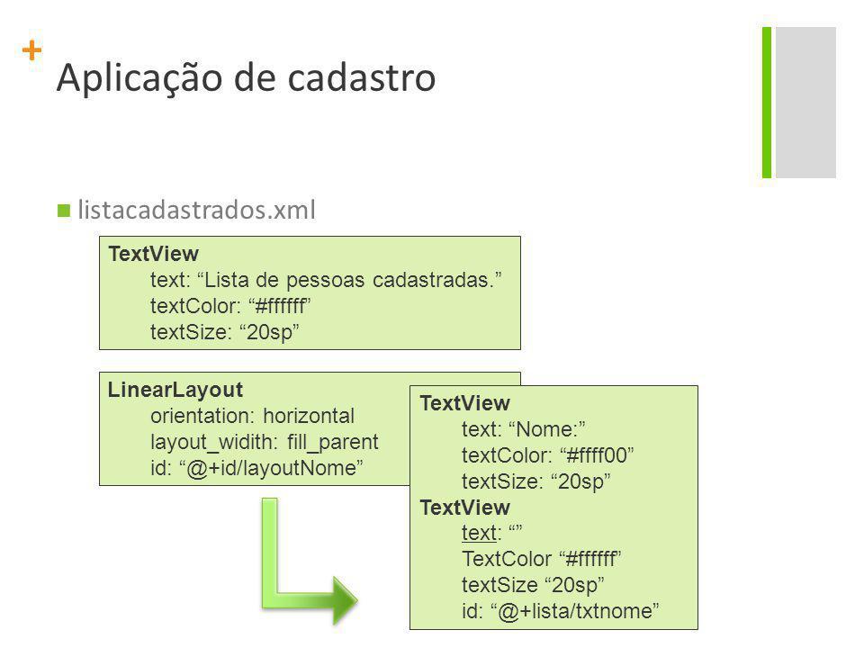 Aplicação de cadastro listacadastrados.xml TextView