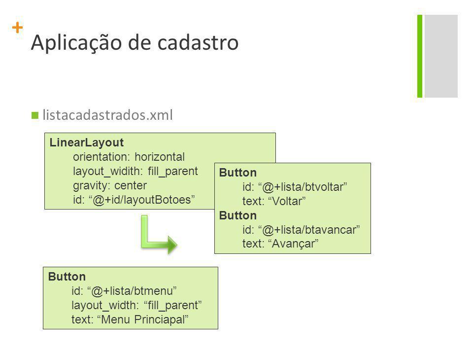 Aplicação de cadastro listacadastrados.xml LinearLayout
