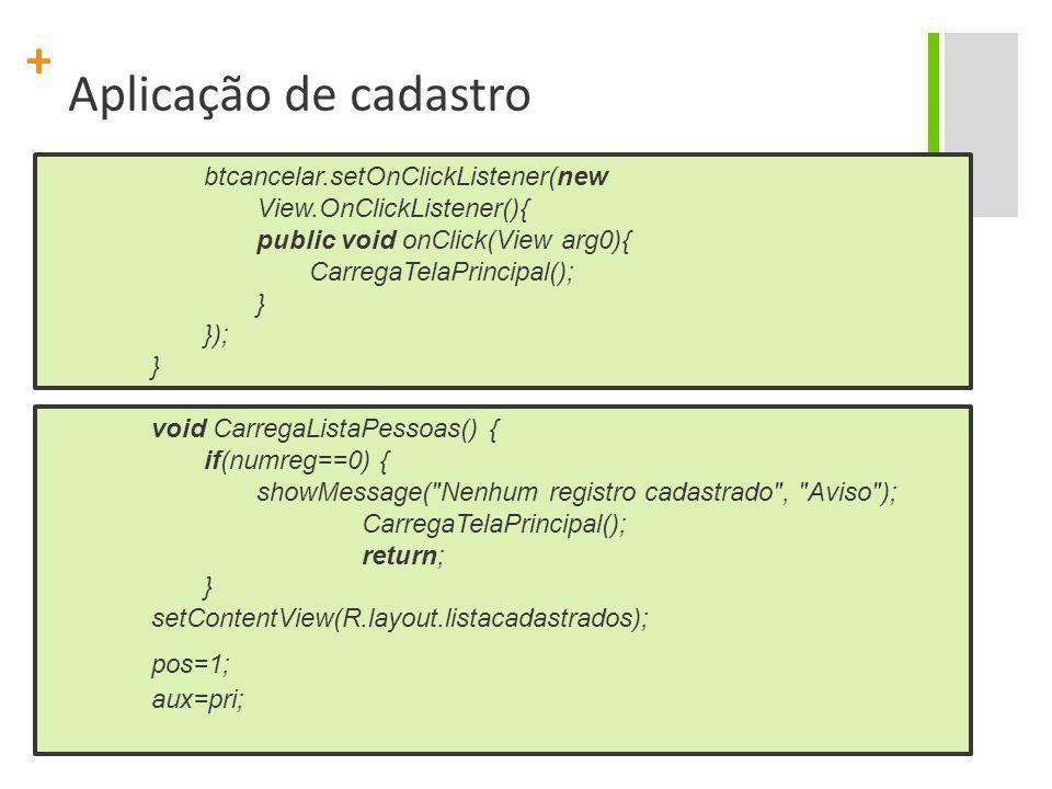 Aplicação de cadastro btcancelar.setOnClickListener(new