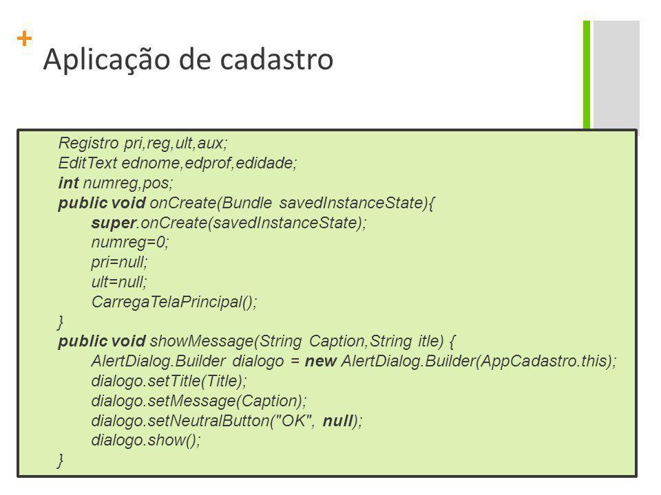 Aplicação de cadastro Registro pri,reg,ult,aux;
