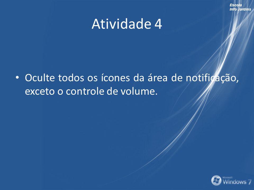 Atividade 4 Oculte todos os ícones da área de notificação, exceto o controle de volume.