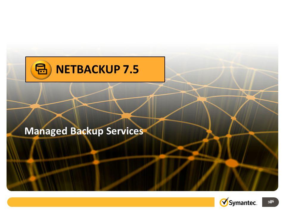 NETBACKUP 7.5 Acelerador NetBackup Managed Backup Services