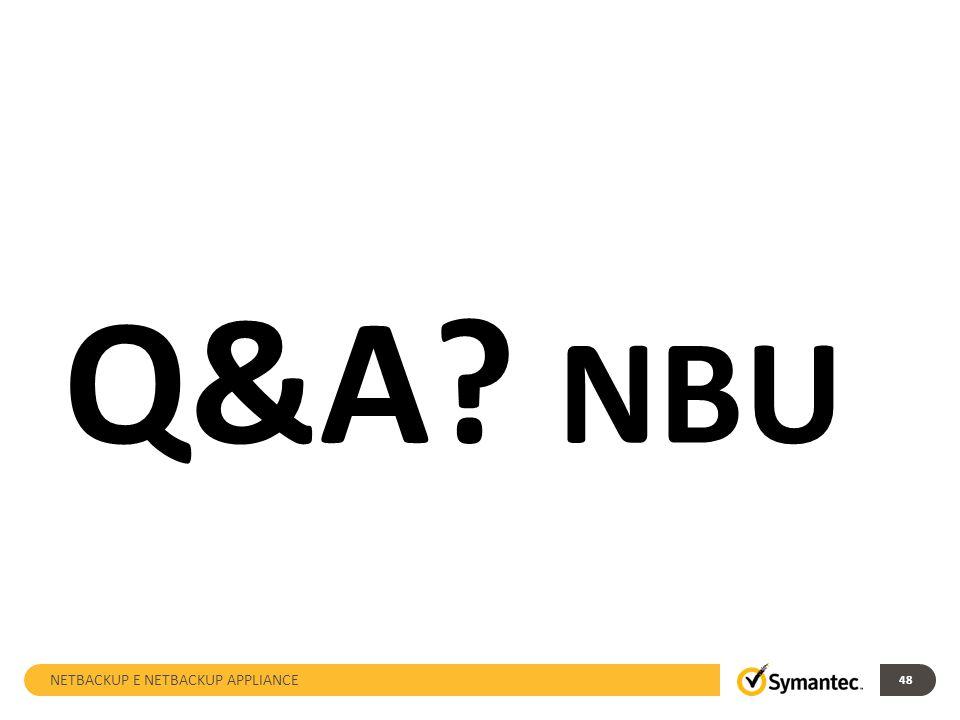 Q&A NBU NETBACKUP E NETBACKUP APPLIANCE