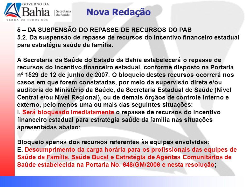 Nova Redação 5 – DA SUSPENSÃO DO REPASSE DE RECURSOS DO PAB