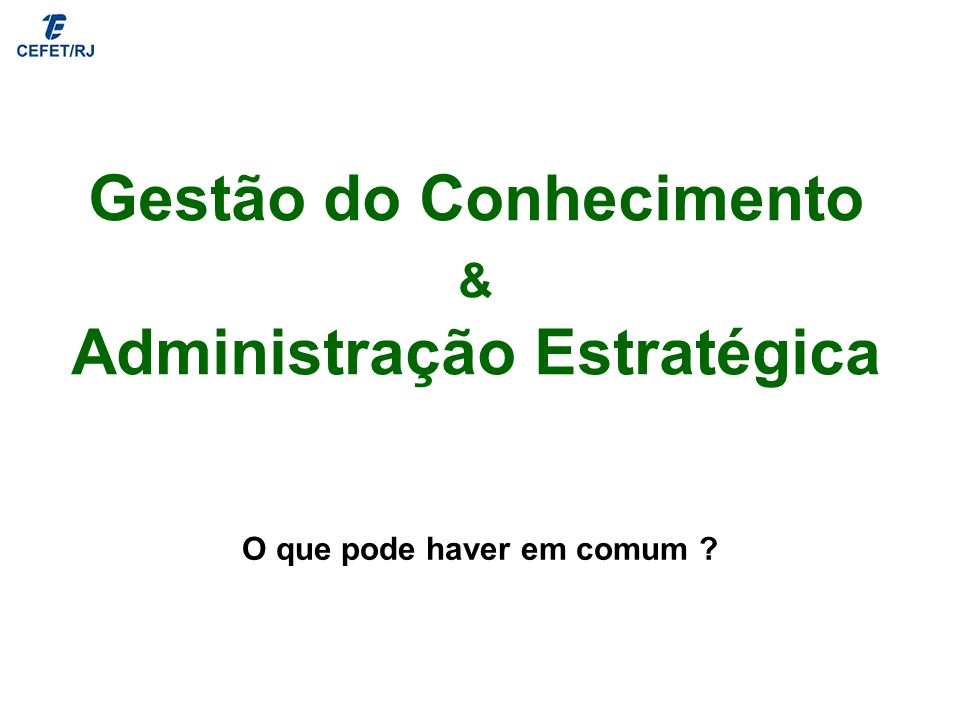 Gestão do Conhecimento & Administração Estratégica