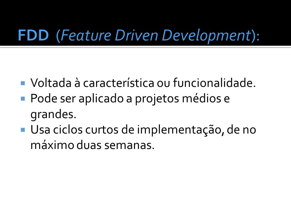 FDD (Feature Driven Development):