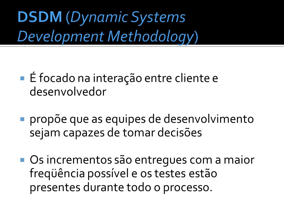 DSDM (Dynamic Systems Development Methodology)