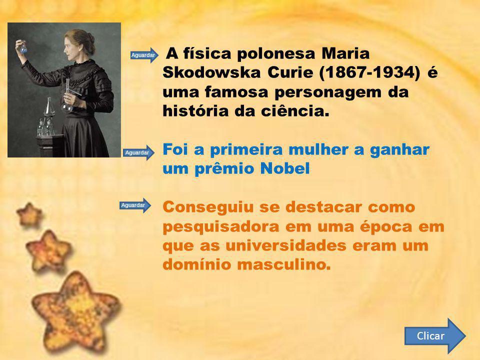 Foi a primeira mulher a ganhar um prêmio Nobel