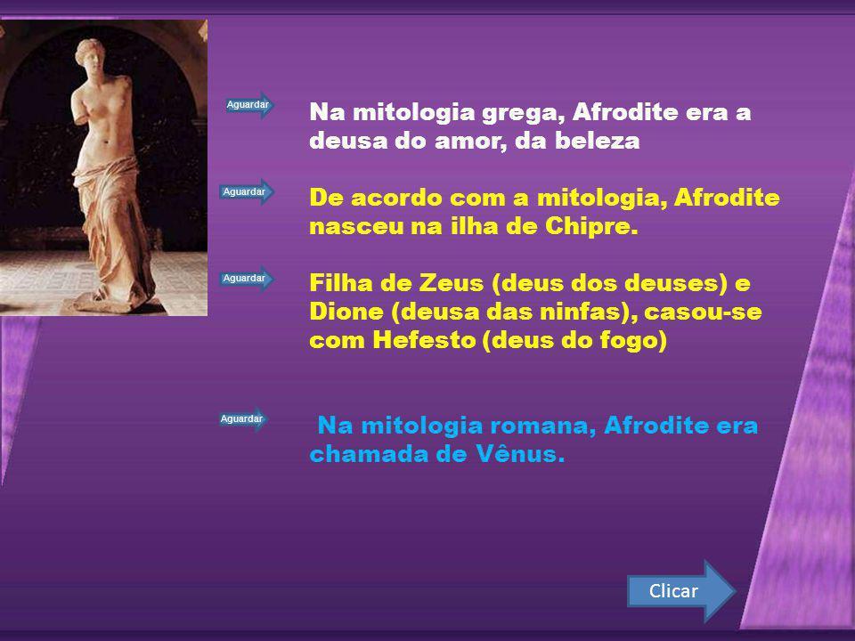 Na mitologia grega, Afrodite era a deusa do amor, da beleza