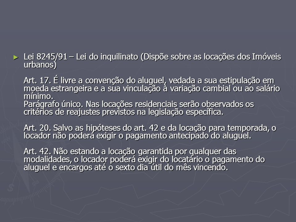 Lei 8245/91 – Lei do inquilinato (Dispõe sobre as locações dos Imóveis urbanos) Art.