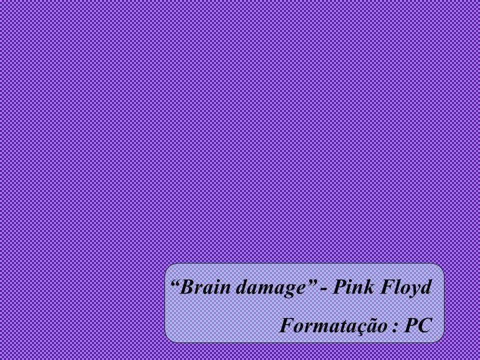 Brain damage - Pink Floyd