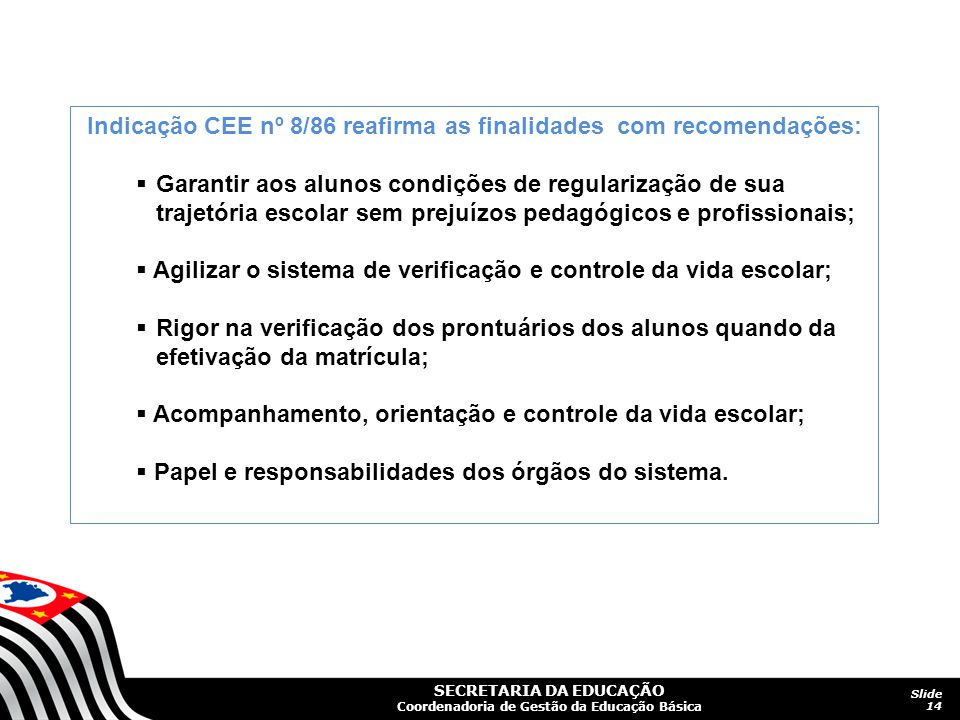Indicação CEE nº 8/86 reafirma as finalidades com recomendações:
