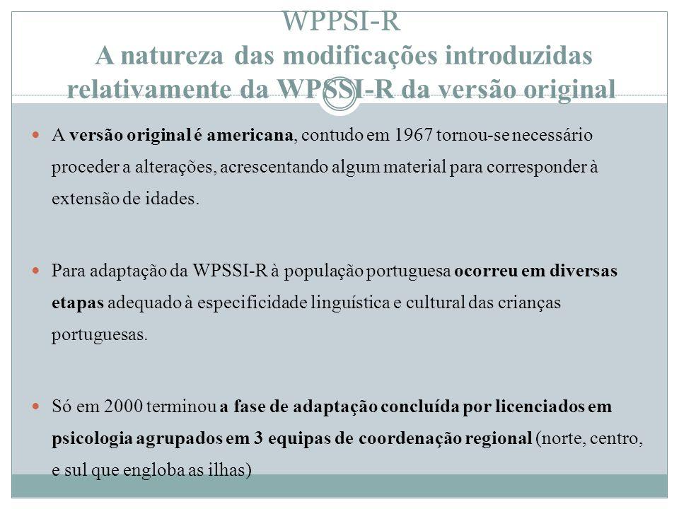 WPPSI-R A natureza das modificações introduzidas relativamente da WPSSI-R da versão original