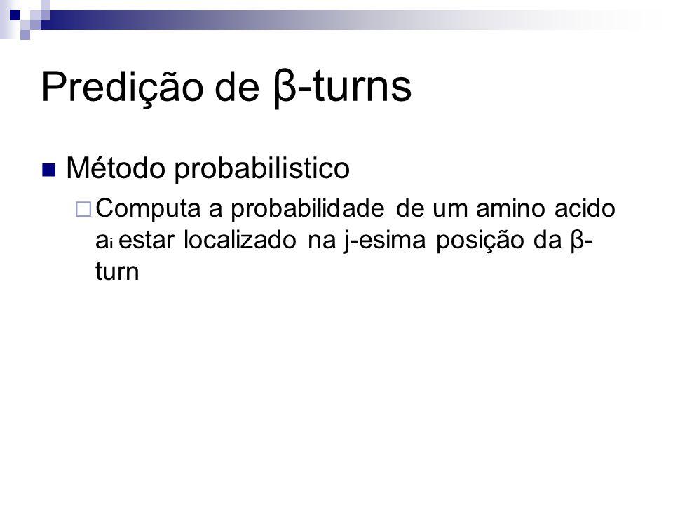 Predição de β-turns Método probabilistico