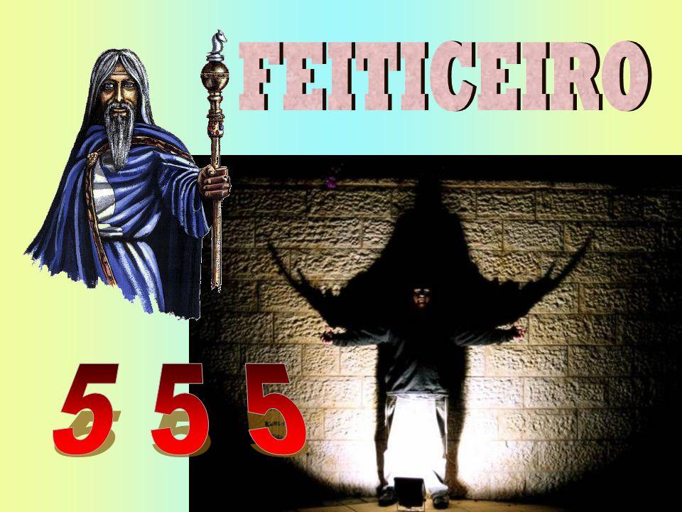 FEITICEIRO 5 5 5