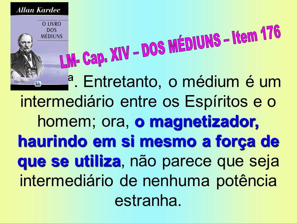 LM- Cap. XIV – DOS MÉDIUNS – Item 176