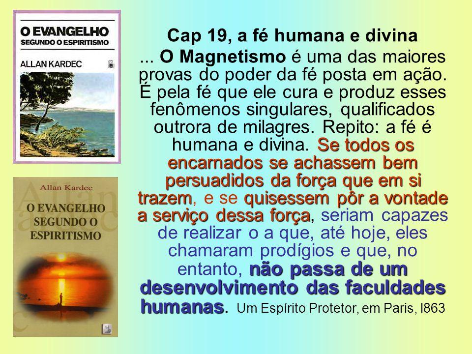Cap 19, a fé humana e divina