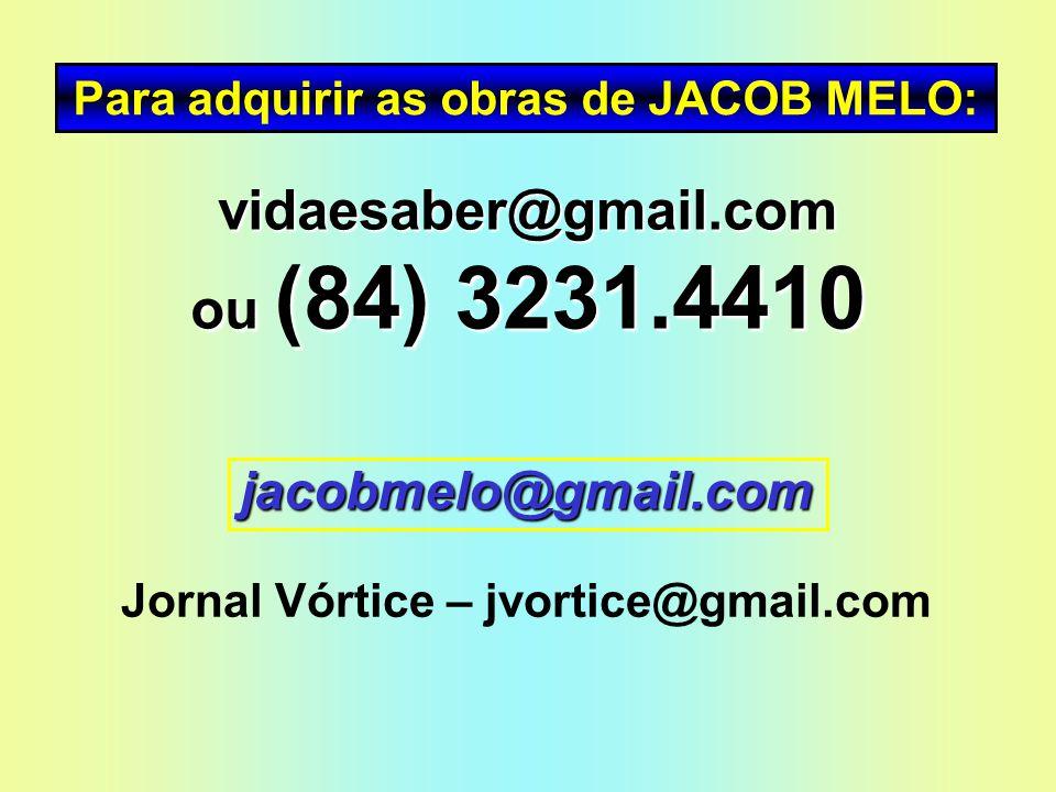 vidaesaber@gmail.com ou (84) 3231.4410