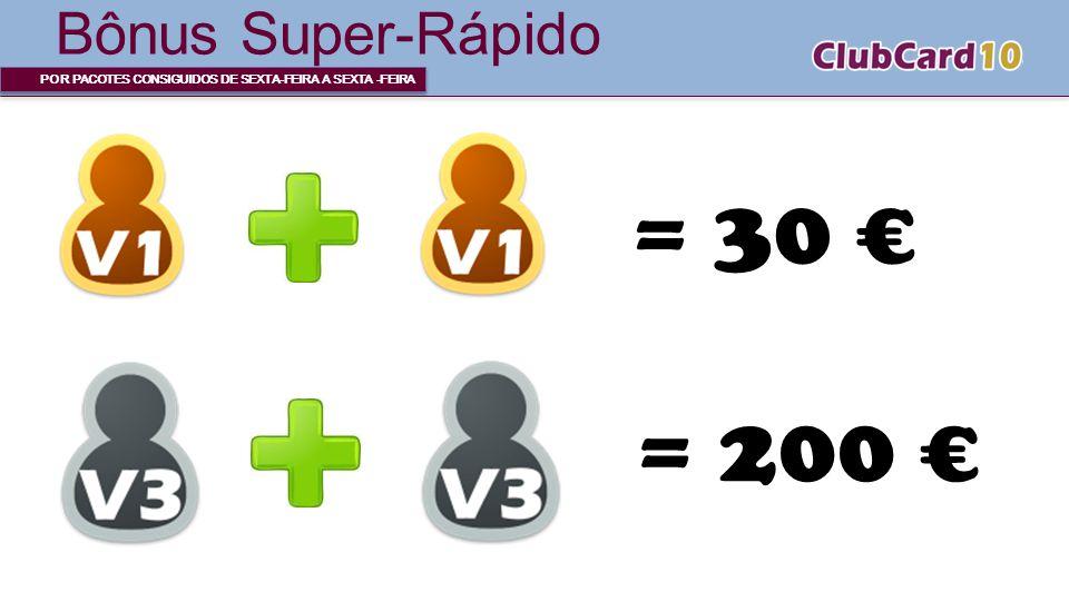 = 30 € = 200 € Bônus Super-Rápido t