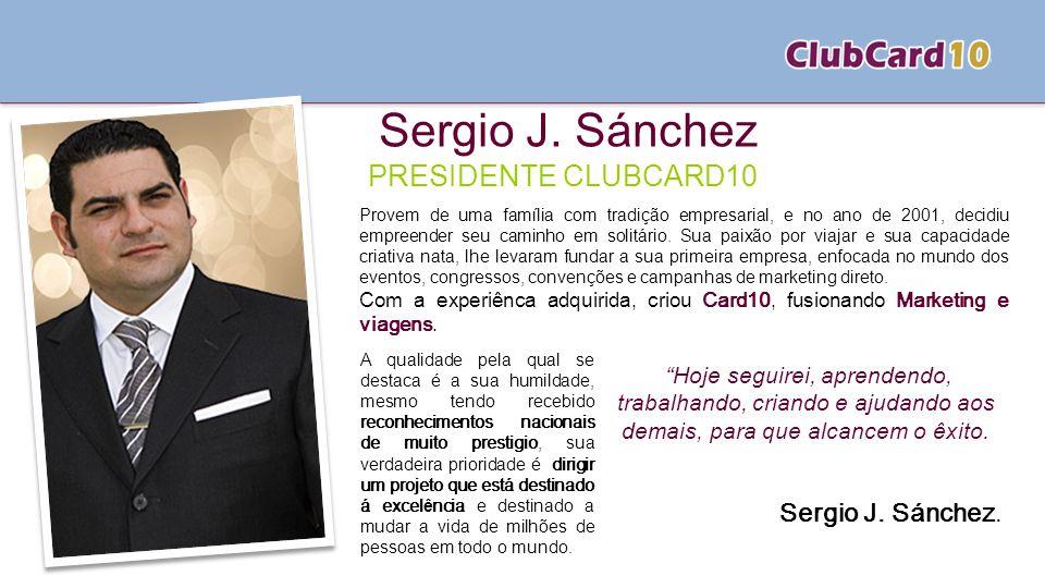 Sergio J. Sánchez PRESIDENTE CLUBCARD10 Sergio J. Sánchez.